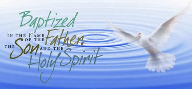 Baptized in the name of the father, the son, and the holy spirit.